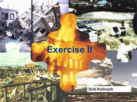 Exercise II Dirk Hollnack. How can we assess the expected loss? Risk = Function Hazard Vulnerability Exposed values.