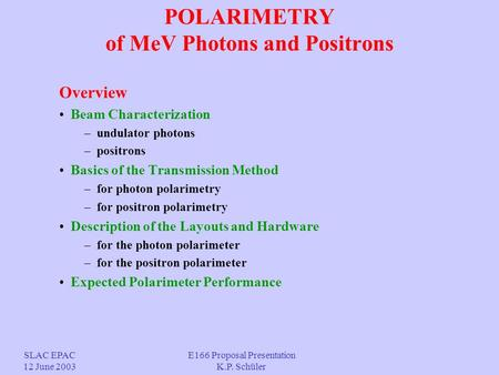 POLARIMETRY of MeV Photons and Positrons Overview Beam Characterization – undulator photons – positrons Basics of the Transmission Method – for photon.