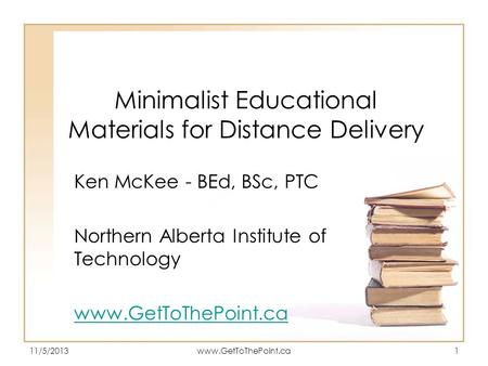 Minimalist Educational Materials for Distance Delivery