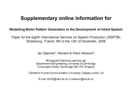 Supplementary online information for Modelling Motor Pattern Generation in the Development of Infant Speech Paper for the eighth International Seminar.