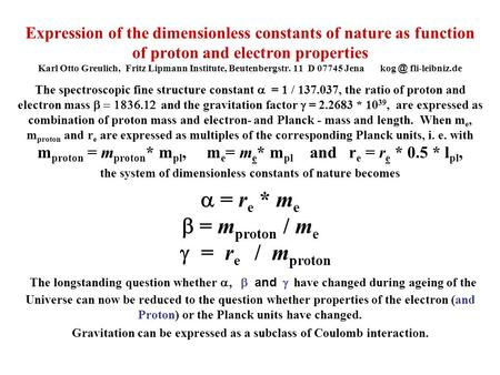 Expression of the dimensionless constants of nature as function of proton and electron properties Karl Otto Greulich, Fritz Lipmann Institute, Beutenbergstr.