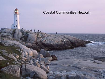 Coastal Communities Network. A Large Voice for Rural Nova Scotia 2 History of CCN In 1991 the ground fishery crisis hit. The Extension Dept. of St. FX.