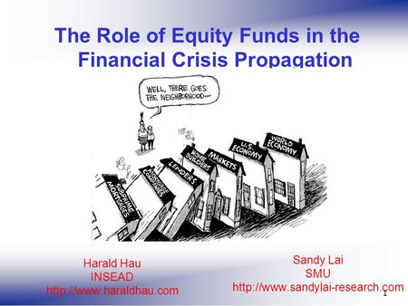 Sandy Lai SMU  1 The Role of Equity Funds in the Financial Crisis Propagation Harald Hau INSEAD