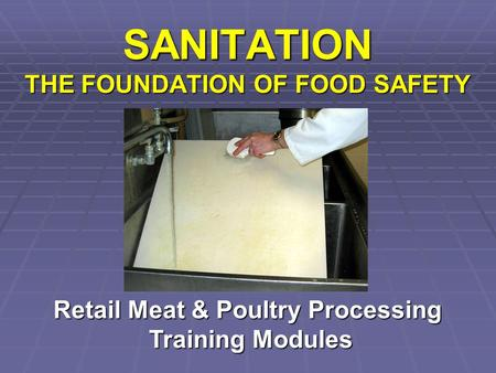 SANITATION THE FOUNDATION OF FOOD SAFETY