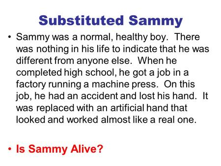 Substituted Sammy Is Sammy Alive?