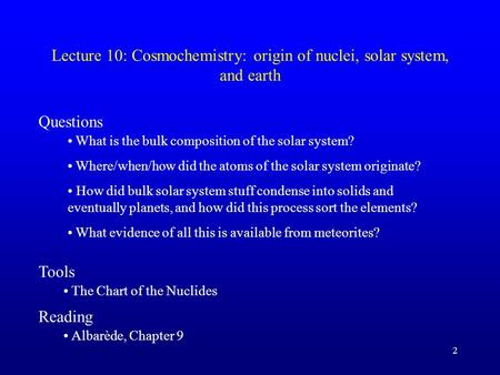 Lecture 10: Cosmochemistry: origin of nuclei, solar system, and earth
