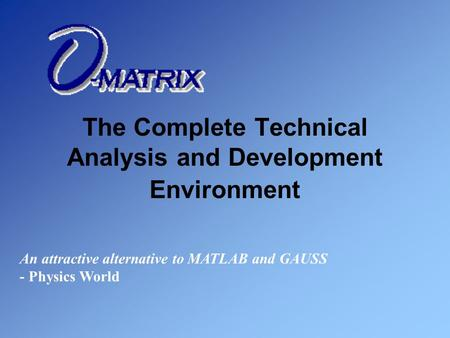 The Complete Technical Analysis and Development Environment An attractive alternative to MATLAB and GAUSS - Physics World.