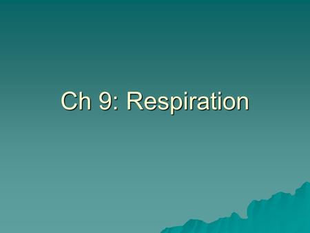 Ch 9: Respiration. The Big Picture Cellular respiration has the sole purpose to produce ATP. Cellular respiration has the sole purpose to produce ATP.