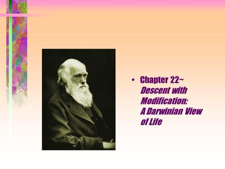 Chapter 22~ Descent with Modification: A Darwinian View of Life.
