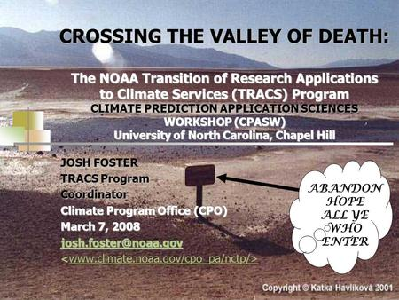 1 CROSSING THE VALLEY OF DEATH: The NOAA Transition of Research Applications to Climate Services (TRACS) Program CLIMATE PREDICTION APPLICATION SCIENCES.
