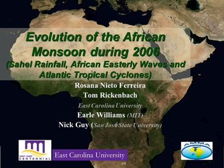 Evolution of the African Monsoon during 2006 (Sahel Rainfall, African Easterly Waves and Atlantic Tropical Cyclones) Rosana Nieto Ferreira Tom Rickenbach.