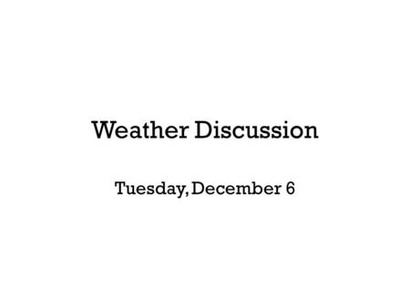 Weather Discussion Tuesday, December 6. Powerful Santa Ana Winds on December 1 (NAM Model)