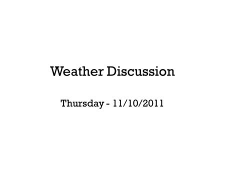 Weather Discussion Thursday - 11/10/2011. Subtropical Storm Sean (Monday Afternoon)