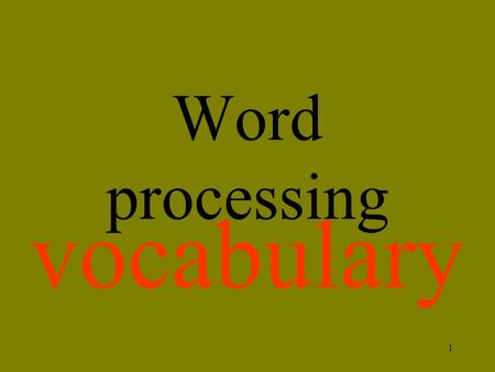Word processing vocabulary.