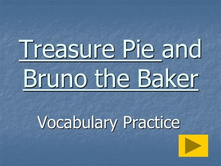 Treasure Pie and Bruno the Baker Vocabulary Practice.