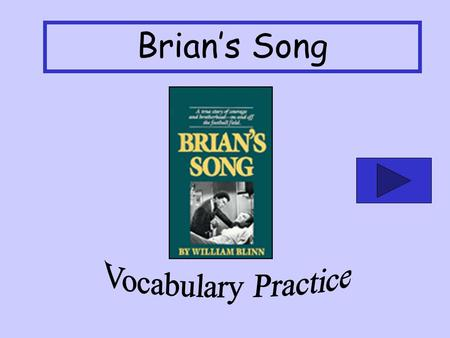Brians Song He was disheartened to learn that he did not make the baseball team. discouraged happy amazed.
