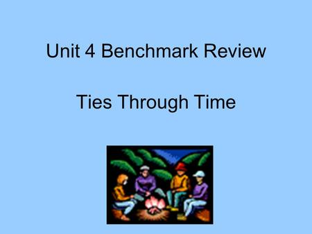 Unit 4 Benchmark Review Ties Through Time. Reread It Happens Once a Year. What happens at the beginning of the story? What happens right after the clouds.