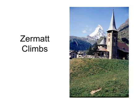 Zermatt Climbs. July-August 1958 During a driving tour of Europe with Dean Taylor taking train from Visp to Zermatt. Climbers were told to first visit.