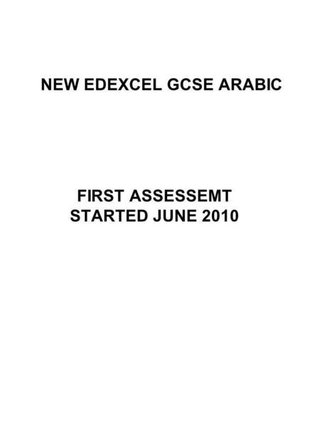 NEW EDEXCEL GCSE ARABIC FIRST ASSESSEMT STARTED JUNE 2010.