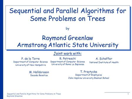 Sequential and Parallel Algorithms for Some Problems on Trees Raymond Greenlaw 1 Sequential and Parallel Algorithms for Some Problems on Trees by Raymond.