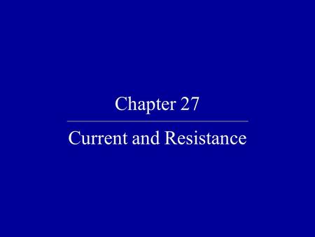 Chapter 27 Current and Resistance. Quick Quiz 27.1 Consider positive and negative charges moving horizontally through the four regions shown in the figure.