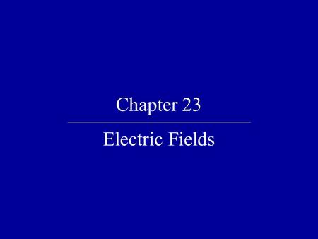 Chapter 23 Electric Fields. Quick Quiz 23.1 If you rub an inflated balloon against your hair, the two materials attract each other, as shown in this figure.