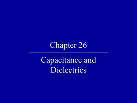 Chapter 26 Capacitance and Dielectrics. Quick Quiz 26.1 A capacitor stores charge Q at a potential difference ΔV. If the voltage applied by a battery.