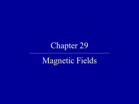 Chapter 29 Magnetic Fields. Quick Quiz 29.1 The north-pole end of a bar magnet is held near a positively charged piece of plastic. The plastic is (a)