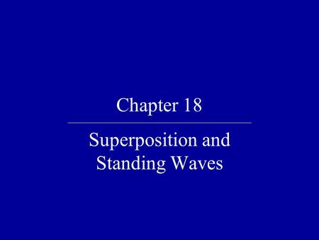 Chapter 18 Superposition and Standing Waves. Quick Quiz 18.1 Two pulses are traveling toward each other at 10 cm/s on a long string, as shown in the figure.