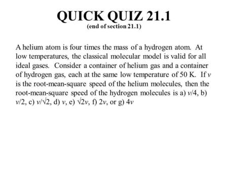 QUICK QUIZ 21.1 (end of section 21.1)