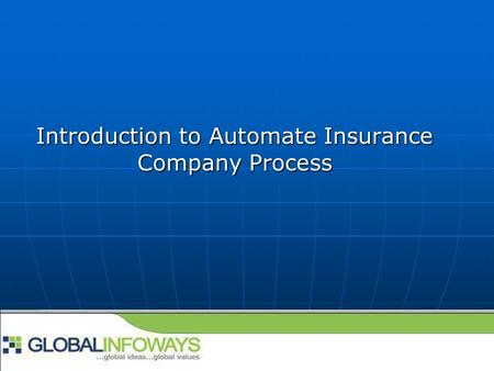 Introduction to Automate Insurance Company Process.