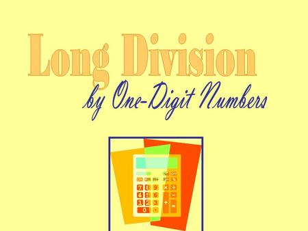 Long Division by One-Digit Numbers.