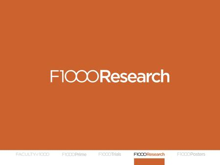 INTRODUCTION TO F1000RESEARCH [Name of institution/audience, month and year] [Your name] [Your title/position and institution]