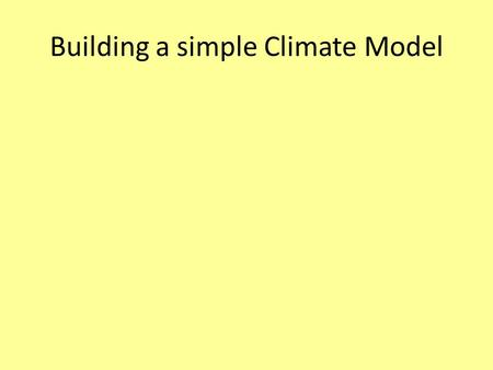 Building a simple Climate Model. Some relevant data.