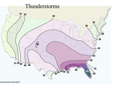 Thunderstorms. Hail Tornadoes.