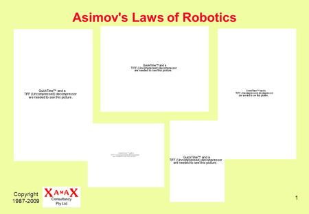 Copyright 1987-2009 1 Asimov's Laws of Robotics. Copyright 1987-2009 2 Human-Artefact Hybridisation (Cyborgisation)