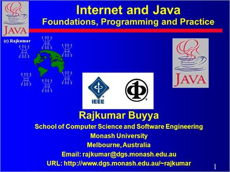 1 (c) Rajkumar Rajkumar Buyya School of Computer Science and Software Engineering Monash University Melbourne, Australia