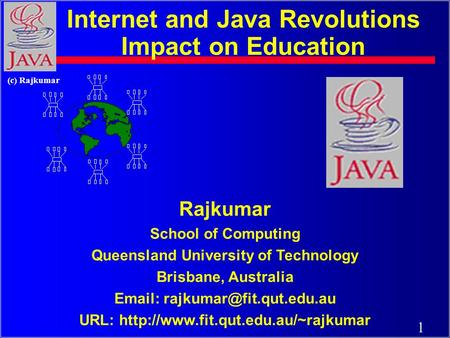 1 (c) Rajkumar Rajkumar School of Computing Queensland University of Technology Brisbane, Australia   URL:
