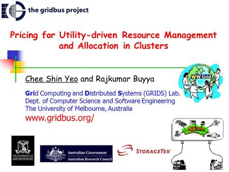 Pricing for Utility-driven Resource Management and Allocation in Clusters Chee Shin Yeo and Rajkumar Buyya Grid Computing and Distributed Systems (GRIDS)