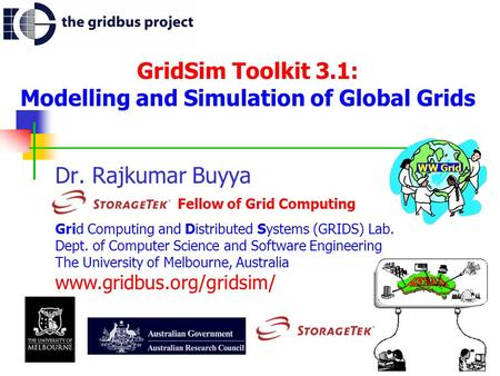 GridSim Toolkit 3.1: Modelling and Simulation of Global Grids