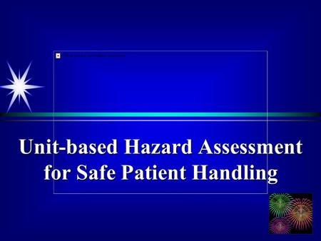 1 Unit-based Hazard Assessment for Safe Patient Handling.