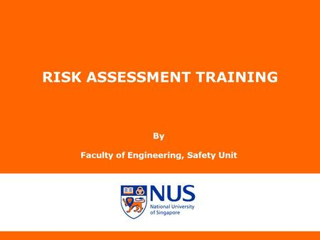 RISK ASSESSMENT TRAINING By Faculty of Engineering, Safety Unit.