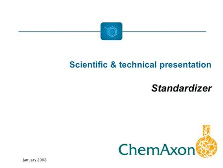 Scientific & technical presentation Standardizer January 2008.