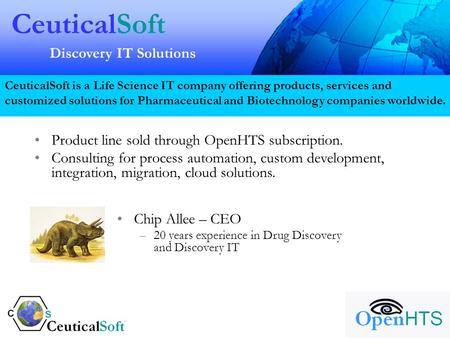 CeuticalSoft Discovery IT Solutions CeuticalSoft is a Life Science IT company offering products, services and customized solutions for Pharmaceutical and.