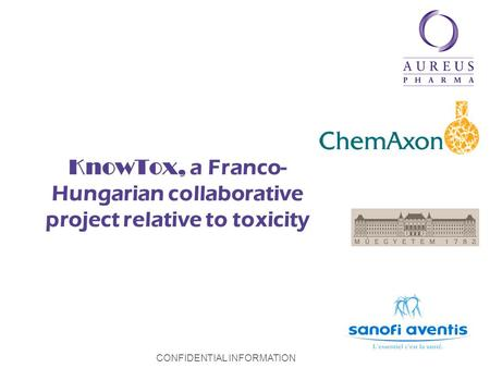 CONFIDENTIAL INFORMATION KnowTox, a Franco- Hungarian collaborative project relative to toxicity.