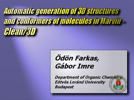 1/10. 2/10 G. Imre, G. Veress, A. Volford, Ö. Farkas Molecules from the Minkowski space: an approach to building 3D molecular structures J. Mol. Struct.