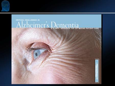 Critical Challenges in Alzheimers Disease: A Global Approach for Optimizing Patient Care Patient Identification and Initial Strategies.