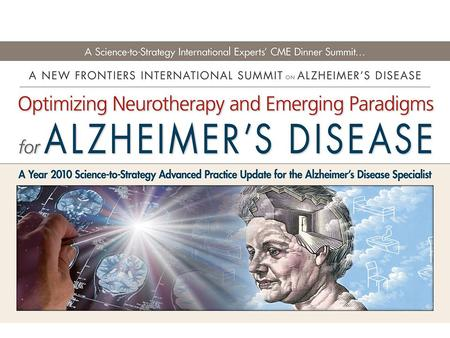 Optimizing Neurotherapy and Emerging Paradigm for Alzheimers Disease The Current Foundation Role of Cholinergic Stimulation of Alzheimers DiseaseFocus.
