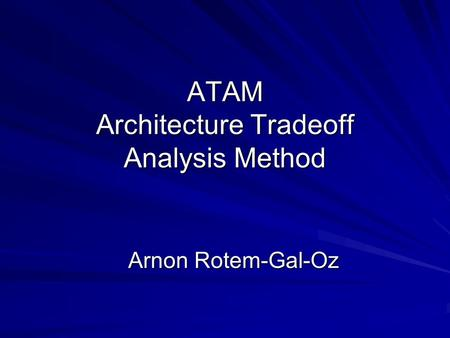 ATAM Architecture Tradeoff Analysis Method