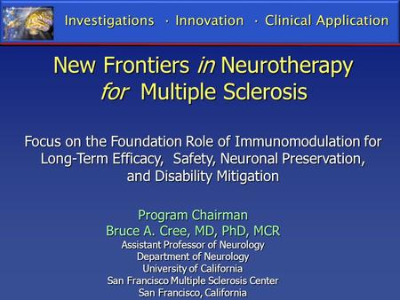 New Frontiers in Neurotherapy for Multiple Sclerosis Focus on the Foundation Role of Immunomodulation for Long-Term Efficacy, Safety, Neuronal Preservation,
